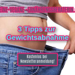 3 Tipps zur Gewichtsabnahme